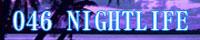 046 NIGHTLIFE